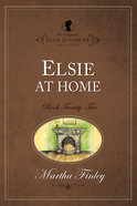 Elsie At Home (#22 in Original Elsie Dinsmore Collection Series)