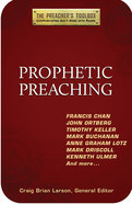 Prophetic Preaching (#01 in The Preachers Toolbox Series)