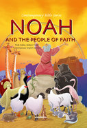 Contemporary Bible #01: Noah and the People of Faith (CEV) (#01 in Contemporary Bible Series (12 Vols))