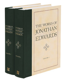 The Works of Jonathan Edwards (2 Vol Set)