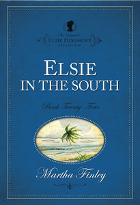 Elsie in the South (#24 in Original Elsie Dinsmore Collection Series)
