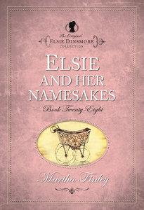 Elsie and Her Namesakes (#28 in Original Elsie Dinsmore Collection Series)