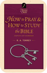 How to Pray/How to Study the Bible (With MP3 Audio Book) (Hendrickson Christian Classics With Audio Series)
