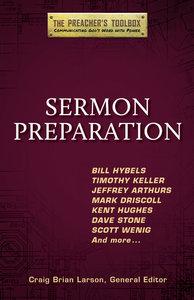 Sermon Preparation (#04 in The Preachers Toolbox Series)