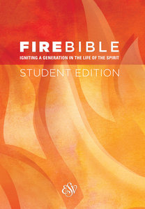 ESV Fire Bible Student Edition