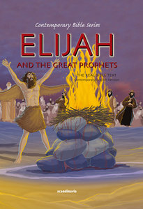 Contemporary Bible #07: Elijah and the Great Prophets (CEV) (#07 in Contemporary Bible Series (12 Vols))