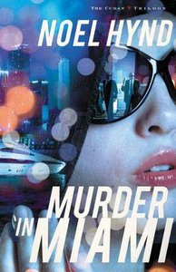Murder in Miami (#02 in The Cuban Trilogy Series)