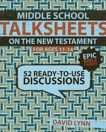 Middleschool Talksheets:52 Ready to Use New Testament Discussions
