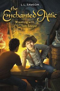 Wrestling With Tom Sawyer (#04 in Enchanted Attic Series)