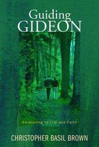 Guiding Gideon: Awakening to Life and Faith