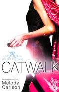 Catwalk (New Edition) (#02 in On The Runway Series)