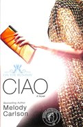 Ciao (New Edition) (#06 in On The Runway Series)