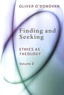 Finding and Seeking (#02 in Ethics On Theology Series)