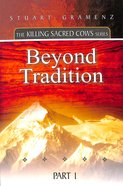 Beyond Tradition (#01 in The Killing Sacred Cows Series)