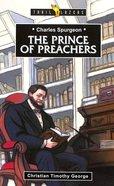 Charles Spurgeon - the Prince of Preachers (Trail Blazers Series)