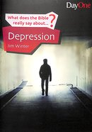 Depression (What Does The Bible Really Say About Series)