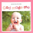 God Made Me (Books For Little Ones Series)
