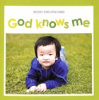 God Knows Me (Books For Little Ones Series)