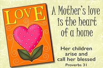 Pio: A Mothers Love is the Heart of a Home (Proverbs 31)