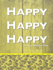 Everyday Notes: Duck Dynasty - Happy, Happy, Happy, Ecclesiastes 11:9