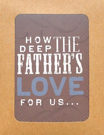 Boxed Notes Lyrics For Life: How Deep the Fathers Love, 1 John 4:12