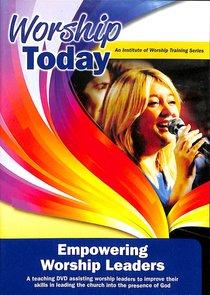 Worship Today: Empowering Worship Leaders