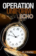 Uniform Echo (#05 in Operation Series)