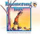 Boomerang Boy (Moose Stories Series)
