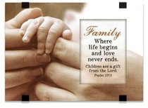 Windows Easeled Glass Plaque: Family... Children Are a Gift From God (Psalm 127:3)