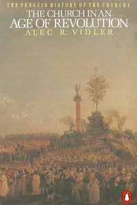 The Church in An Age of Revolution (Penguin History Of The Church Series)