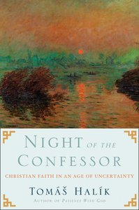 Night of the Confessor: Christian Faith in the Age of Uncertainty