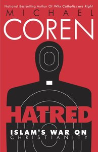 Hatred: Islams War on Christianity
