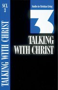 Talking With Christ (Studies in Christian Living) (#03 in Studies In Christian Living Series)