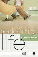 My Relationships (Redefining Life Studies Series)