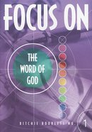 The Word of God (#1 in Focus On... Series)