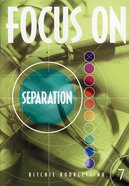 """Separation and the """"Unequal Yoke"""" (#7 in Focus On... Series)"""