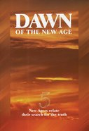 Dawn of the New Age: Five New Agers Relate Their Search For the Truth (Testimony Booklets Series)