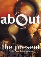 The Present (About Series)