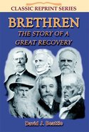 Brethren: The Story of a Great Recovery (Classic Re-print Series)