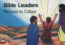 Bible Leaders (Colour And Learn Series)