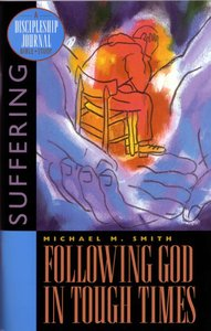Following God in Tough Times (Discipleship Journal Bible Study Series)