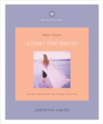 Quiet Times For the Heart: A Heart That Dances