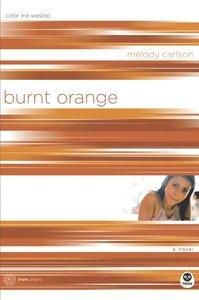 Burnt Orange (#05 in True Colors Series)