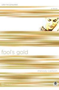 Fools Gold (#06 in True Colors Series)