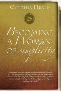 Becoming a Woman of Simplicity (Becoming A Woman Bible Studies Series)
