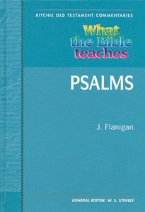 What the Bible Teaches #02: Psalms (Ritchie Old Testament Commentaries Series)