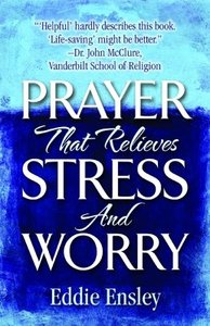 Prayer That Relieves Stress and Worry