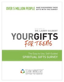 Your Gifts For Teens: Spiritual Gifts Survey