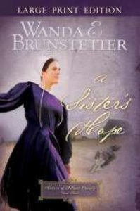 A Sisters Hope (Large Print) (#03 in Sisters Of Holmes County Series)