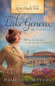 In Lake Geneva Wisconsin (Love Finds You Series)